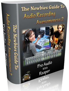 Newbies Guide To Audio Recording Awesomeness 2 Is Finally Here