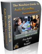 The Newbies Guide To Audio Recording Awesomeness 2