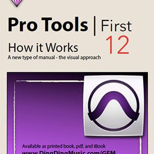Pro Tools First 12 – A Graphically Enhanced Manual
