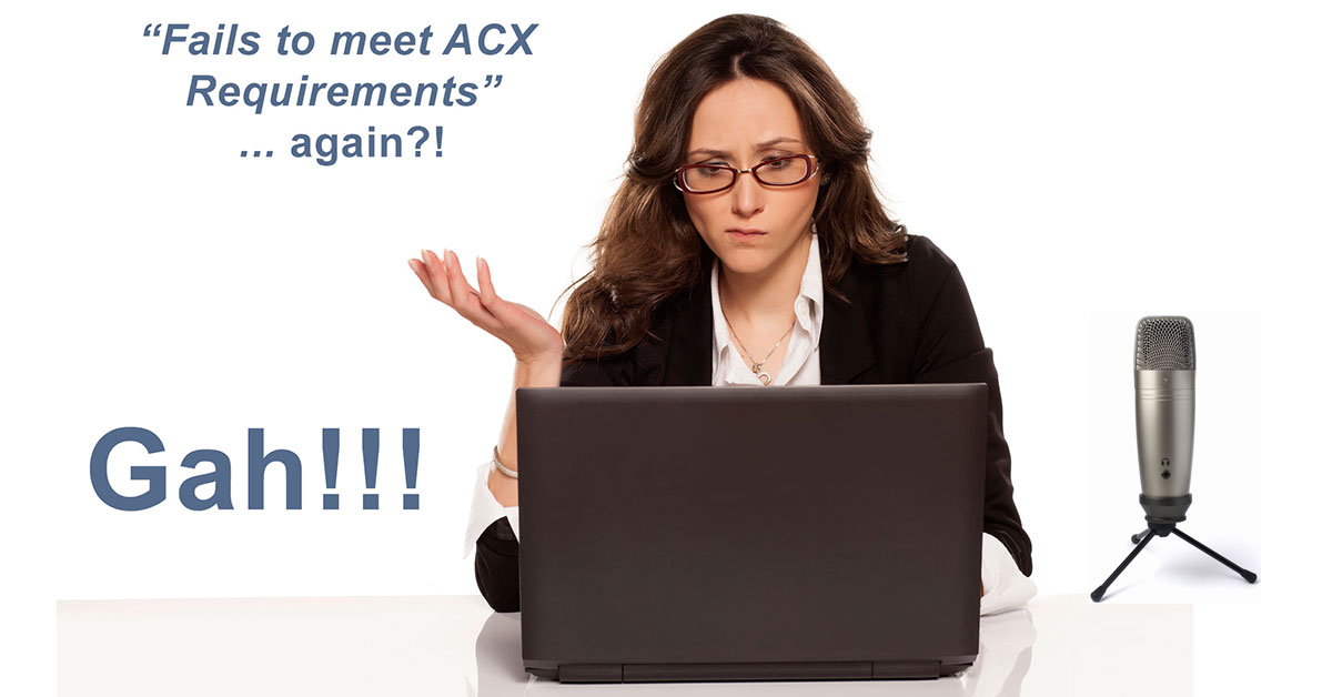 ACX Audio Submission Requirements: What The Heck Do They Mean?